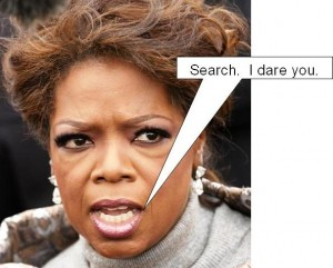 Oprah Say Searching is Otay